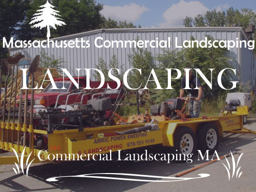 Landscaping Massachusetts | Comercial Landscaping MA